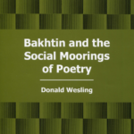 Bakhtin and the Social Moorings of Poetry, Lewisburg, PA: Bucknell University Press, 2003
