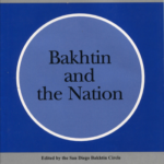 Bakhtin and the Nation, Special Issue of The Bucknell Review 43.2 [2000]: member of Editorial collective for hard-cover Issue